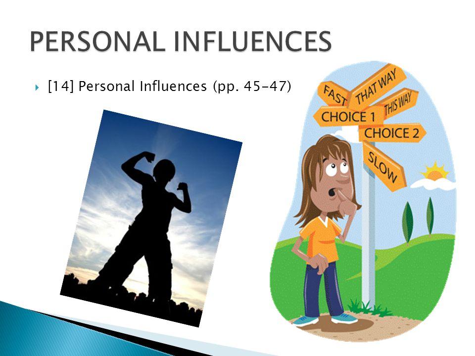 PERSONAL INFLUENCES [14] Personal Influences (pp. 45-47)